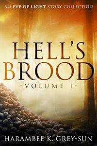 Hell's Brood: An Eve of Light Story Collection