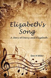 Elizabeth's Song: A Story of Darcy and Elizabeth