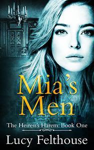 Mia's Men: A Contemporary Reverse Harem Romance Novel