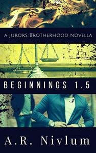 Beginnings 1.5 (Jurors Brotherhood): a novella
