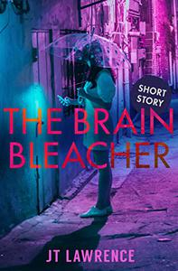 The Brain Bleacher: A Short Story