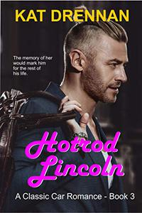 Hotrod Lincoln: A Classic Car Romance, Book 3