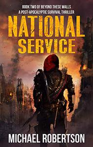 National Service: Book two of Beyond These Walls - A Post-Apocalyptic Survival Thriller