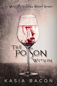 The Poison Within: An Order Universe Short Story