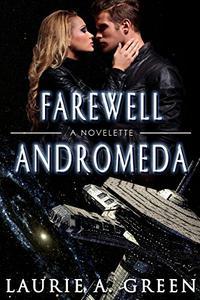 Farewell Andromeda: A Science Fiction Romance Novelette