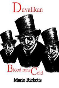 Duvalikan: Blood runs cold