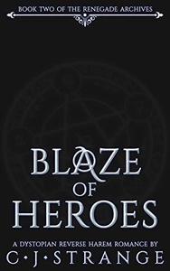 Blaze of Heroes: A Dystopian Reverse Harem Romance