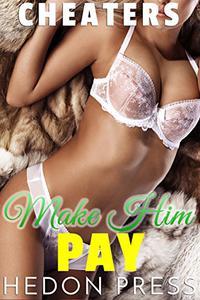 Make Him Pay: Revenge Erotica