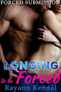 Longing to be Forced: Forceful Men Prey Fantasy