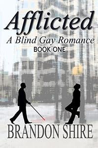 Afflicted: A Blind Gay Romance