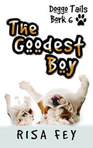 The Goodest Boy: Doggo Tails Bork 6