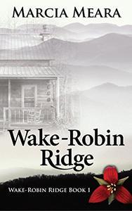 Wake-Robin Ridge Book 1