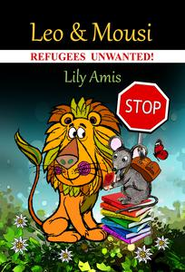 Leo & Mousi, Refugees Unwanted!