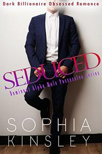 Seduced: Dark Billionaire Obsessed Romance