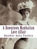 A Downtown Manhattan Love Affair