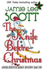 The Knife Before Christmas: A Gotcha Detective Agency Mystery