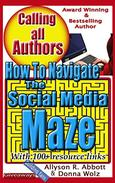 How to Navigate the Social Media Maze: A 'Go To' Handbook for Indie Authors