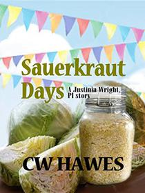 Sauerkraut Days: A Justinia Wright, Private Investigator Mystery