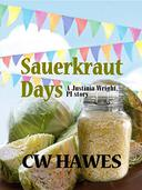 Sauerkraut Days: A Justinia Wright, Private Investigator Mystery