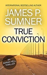 True Conviction: An Adrian Hell Thriller (Book #1)