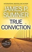 True Conviction: An Adrian Hell Thriller (Book #1)