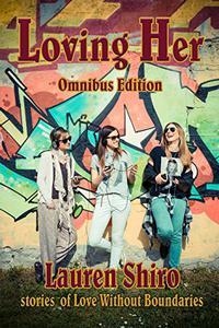 Loving Her: Omnibus Edition