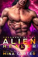 Pregnant by the Alien Healer: Sci-fi Alien Warrior Pregnancy Romance