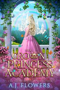 Crown Princess Academy: Book 1