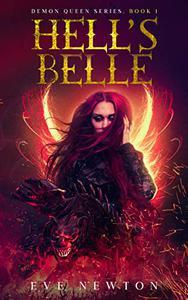 Hell's Belle: Demon Queen Series, Book 1: Hell Fantasy Reverse Harem
