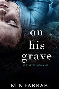 On His Grave: A Psychological Thriller
