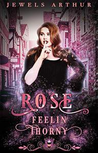 Rose: Feelin Thorny