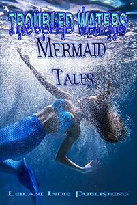 Troubled Waters: Mermaid Tales
