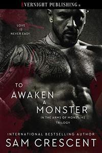 To Awaken a Monster