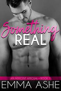 Something Real: A Beautiful Curvy Girl Insta-Love Alpha Billionaire Romance