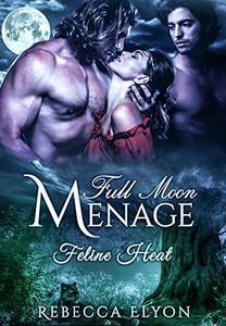 Full Moon Menage: Feline Heat