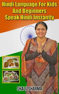 Hindi Language For Kids And Beginners: Speak Hindi Instantly