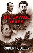 The Savage Years: Tales From the 20th Century