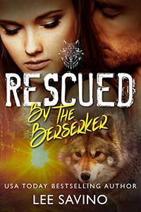 Rescued by the Berserker