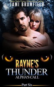 Rayne's Thunder (Part Six): Alpha's Call