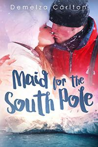 Maid for the South Pole