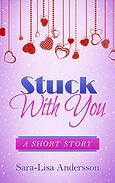 Stuck With You: A Short Story
