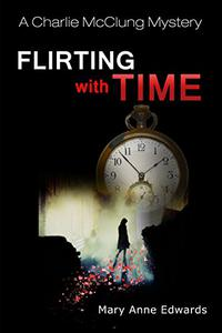 Flirting With Time: A Charlie McClung Mystery