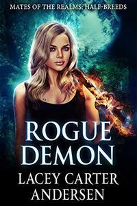 Rogue Demon: A Paranormal Reverse Harem Romance: Half-Breeds