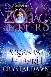 Pegasus in Peril: A Zodiac Shifters Paranormal Romance: Capricorn