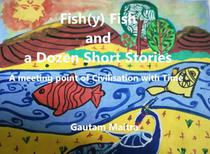 Fish(y) Fish and a Dozen Short Stories