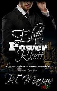Elite Power: Rhett: The Elite power is supreme, but love brings them to their knees!