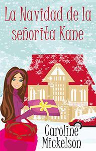 La Navidad de la señorita Kane (Serie Central de Navidad nº 1)