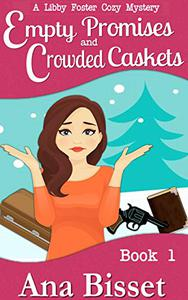 Empty Promises and Crowded Caskets: A Libby Foster Cozy Mystery Book 1