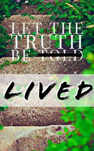Let the Truth Be Lived
