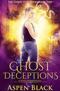 Ghost Deceptions: A Why Choose Novel